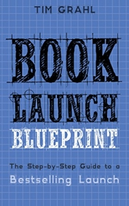 BOOK LAUNCH BLUEPRINT – TIM GRAHL