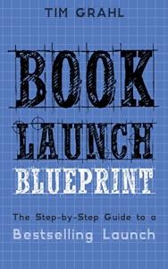 BOOK LAUNCH BLUEPRINT – TIM GRAHL